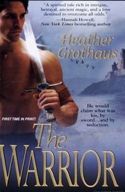 The Warrior ebook by Heather Grothaus