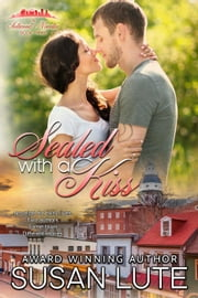 Sealed With A Kiss - A Sellwood Novella, #3 ebook by Susan Lute