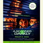 A Scanner Darkly audiobook by Philip K. Dick