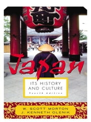 Japan: Its History and Culture: Its History and Culture ebook by Morton, Scott