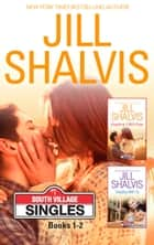 Jill Shalvis South Village Series Books 1-2 - 2 Book Box Set ebook by Jill Shalvis