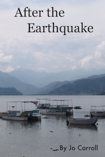 After the Earthquake - Over the Hill Goes Back to Nepal ebook by Jo Carroll