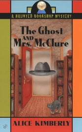 The Ghost and Mrs. McClure ebook by Alice Kimberly