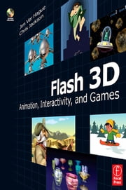 Flash 3D - Animation, Interactivity, and Games ebook by Jim Ver Hague,Chris Jackson