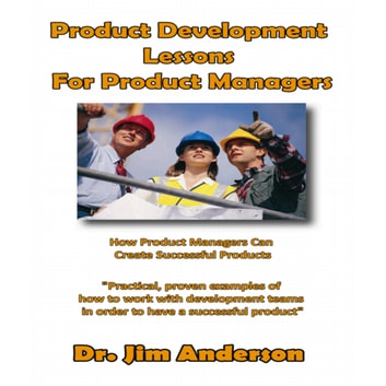 Product Development Lessons for Product Managers - How Product Managers Can Create Successful Products audiobook by Dr. Jim Anderson