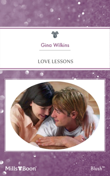 Love Lessons ebook by Gina Wilkins