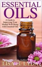 Essential Oils ebook by Lisa H. Lyda