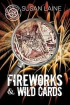 Fireworks & Wild Cards ebook by Susan Laine