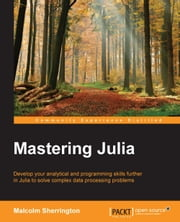 Mastering Julia ebook by Malcolm Sherrington