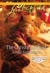 The Christmas Child ebook by Linda Goodnight
