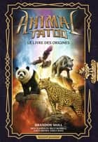 Animal Tatoo hors série, Tome 01 - Le livre des origines ebook by