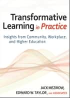 Transformative Learning in Practice ebook by Jack Mezirow,Edward W. Taylor