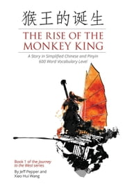 Rise of the Monkey King - Journey to the West, #1 電子書 by Jeff Pepper, Xiao Hui Wang