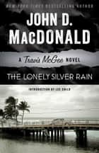 The Lonely Silver Rain ebook by John D. MacDonald,Lee Child