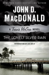 The Lonely Silver Rain - A Travis McGee Novel ebook by John D. MacDonald