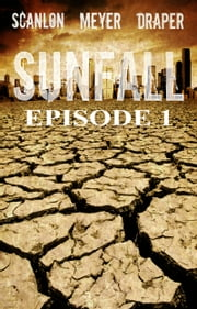Sunfall: Episode 1 ebook by Tim Meyer,Pete Draper,Chad Scanlon
