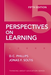 Perspectives on Learning, 5th Edition ebook by Denis Phillips,Jonas F. Soltis