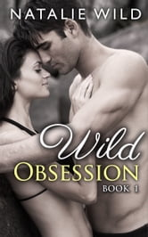 Wild Obsession ebook by Natalie Wild