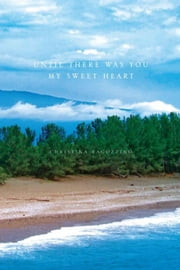 Until There Was You My Sweet Heart ebook by Christina Ragozzino