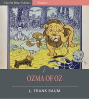 Ozma of Oz (Illustrated Edition) ebook by L. Frank Baum