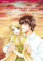 THE REBEL DOCTOR'S BRIDE (Harlequin Comics) - Harlequin Comics ebook by Sarah Morgan, Miho Tomoi
