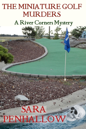 The Miniature Golf Course Murders ebook by Sara Penhallow