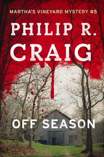Off Season - Martha's Vineyard Mystery #5 ebook by Philip R. Craig