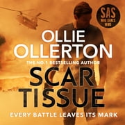 Scar Tissue - The Debut Thriller from the No.1 Bestselling Author and Star of SAS: Who Dares Wins audiobook by Ollie Ollerton