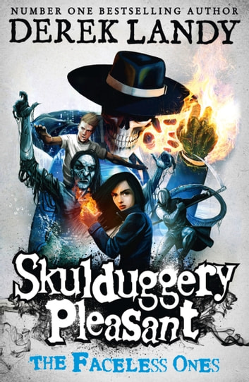 The Faceless Ones (Skulduggery Pleasant, Book 3) ebook by Derek Landy