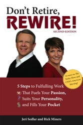Don't Retire, Rewire!, 2e ebook by Jeri Sedlar,Rick Miners