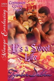 It's a Sweet Life ebook by Tymber Dalton