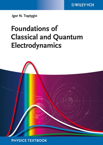 Foundations of classical and quantum electrodynamics ebook by igor n foundations of classical and quantum electrodynamics ebook by igor n toptygin fandeluxe