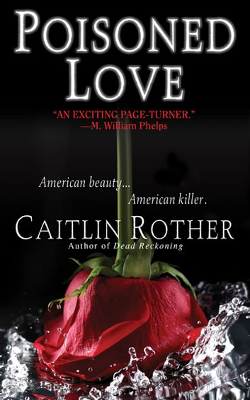 Poisoned Love ebook by Caitlin Rother