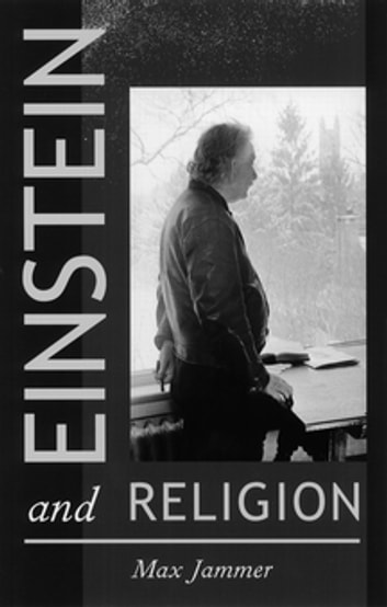 Einstein and Religion - Physics and Theology ebook by Max Jammer