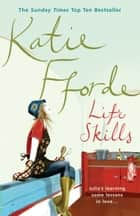 Life Skills ebook by Katie Fforde