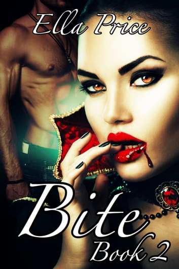 Bite: Book 2 ebook by Ella Price
