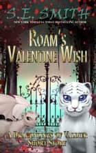 Roam's Valentine Wish ebook by S.E. Smith