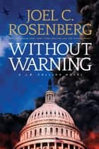 Without Warning - A J.B. Collins Novel ebook by