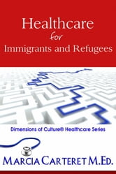 Healthcare for Immigrants and Refugees ebook by Marcia Carteret