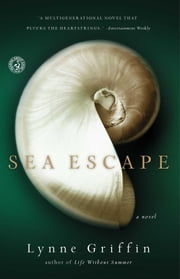 Sea Escape - A Novel ebook by Lynne Griffin