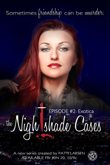 Exotica (Episode Two: The Nightshade Cases) ebook by Patti Larsen