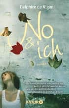No & ich - Roman ebook by Delphine de Vigan