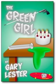 The Green Girl ebook by Gary Lester