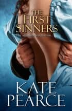 The First Sinners ebook by Kate Pearce