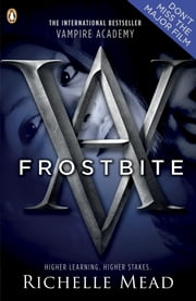 Vampire Academy: Frostbite - Frostbite ebook by Richelle Mead