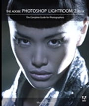 The Adobe Photoshop Lightroom 2 Book - The Complete Guide for Photographers ebook by Martin Evening