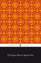 The Penguin Book Of Spanish Verse ebook by Penguin Books Ltd