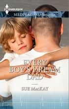Every Boy's Dream Dad ebook by Sue MacKay