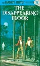 Hardy Boys 19: The Disappearing Floor ebook by