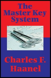 The Master Key System (Impact Books) - With linked Table of Contents ebook by Charles F. Haanel